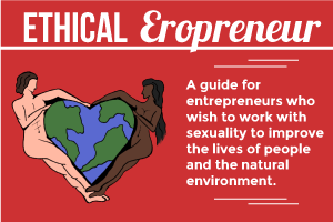 Ethical Erotic Entrepreneur